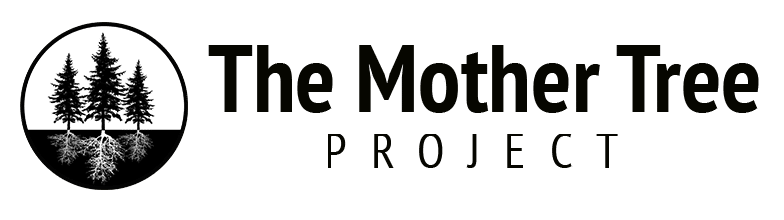 The Mother Tree Project